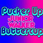 Junior Walker Pucker Up Buttercup: Ep