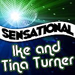 Ike & Tina Turner Sensational Ike & Tina Turner