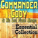 Commander Cody Commander Cody And His Lost Planet Airmen Essential Collection