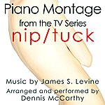 Dennis McCarthy Nip Tuck-Piano Montage (From The Original Score From The F/X Television)
