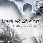 The New York Room Dead Of Winter (10 Wispy December Noels)