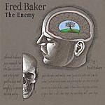 Fred Baker The Enemy