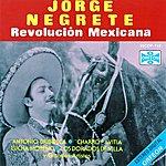 Jorge Negrete Revolución Mexicana Vol. L