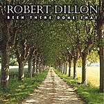 Robert Dillon Been There Done That