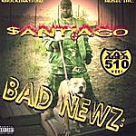 Santiago Bad Newz