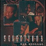 The Selections Our Message