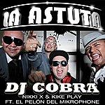 DJ Cobra La Astuta (Feat. El Pelón Del Mikrophone) - Single