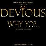 Devious Why Yo? (Da Ep)