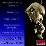 Arturo Toscanini Favourite Conductors: The Great Arturo Toscanini