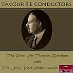 Sir Thomas Beecham Favourite Conductors: The Great Sir Thomas Beecham