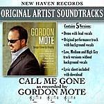 Gordon Mote Call Me Gone