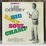 Lee Dorsey Big Easy Soul Champ
