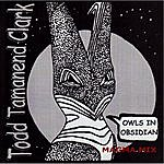 Todd Tamanend Clark Owls In Obsidian: Magma Mix