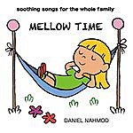Daniel Nahmod Mellow Time: Soothing Songs For The Whole Family