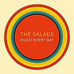 The Salads Music Every Day