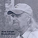 Acie Cargill Blues-Grass