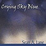 Sean A. Lane Crying Sky Blue