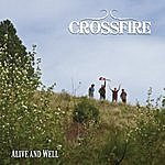 Crossfire Alive And Well