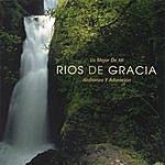Rios De Gracia Lo Mejor De Mi