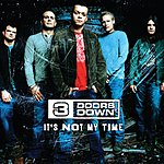 3 Doors Down It's Not My Time (Int'l 2 Trk)