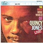 Quincy Jones The Great Wide World Of Quincy Jones: Live!