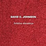 David C. Johnson Holiday Blessings