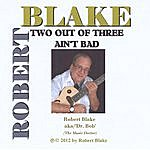 Robert Blake Two Out Of Three Ain't Bad