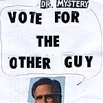 Dr. Mystery Vote For The Other Guy