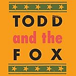 Todd Todd And The Fox