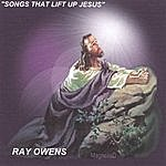 Ray Owens Songs That Lift Up Jesus