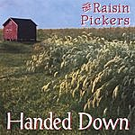 The Raisin Pickers Handed Down