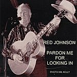Red Johnson Pardon Me For Looking In