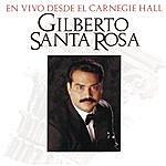 Gilberto Santa Rosa En Vivo Desde El Carnegie Hall