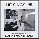 Ralph Napolitano He Sings!!!!!