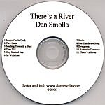 Dan Smolla There's A River