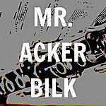 Acker Bilk Mr. Acker Bilk
