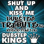 D Shut Up And Kiss Me (Dubstep Tribute To Reece Mastin)
