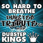 D So Hard To Breathe (Dubstep Tribute To B.O.B.)