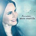 Anne Mattila Lennetään