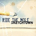 Ride The Mole Sketchtown
