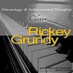 Rickey Grundy Closer
