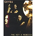 Shyna The Key 2 Rebecca