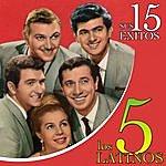 Los 5 Latinos Los 15 Éxitos. Los 5 Latinos