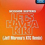 Scissor Sisters Let's Have A Kiki (Jeff Morena's Xtc Remix) - Single