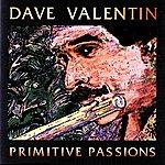 Dave Valentin Primitive Passions