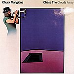 Chuck Mangione Chase The Clouds Away