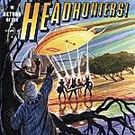 Headhunters Return Of The Headhunters