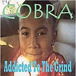 Cobra Addicted To The Grind
