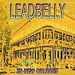 Leadbelly In New Orleans