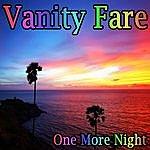 Vanity Fare One More Night